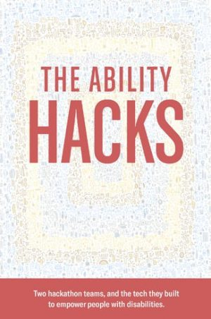 Book cover image of The Ability Hacks by Greg Shaw, Peter Lee, and Jenny Lay-Flurrie Clyde Hill Publishing