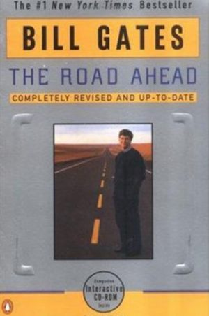 Book cover image of The Road Ahead by Bill Gates Clyde Hill Publishing